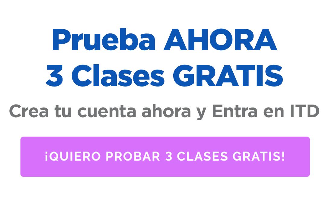 PRUEBA AHORA 3 CLASES GRATIS